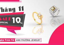 Tháng 11 Ưu Đãi Ngập Tràn Từ Anh Phương Jewelry